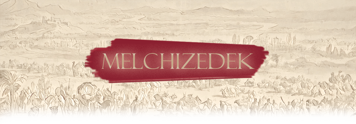 Who is Melchizedek?